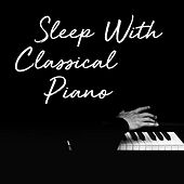 Sleep with Classical Piano de Various Artists