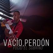 Vacío, Perdón de Yucid El Sobrino