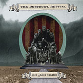 Holy Ghost Station by The Dustbowl Revival