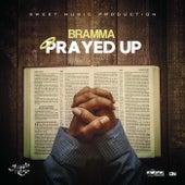 Prayed Up by Bramma