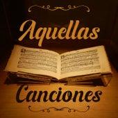 Aquellas Canciones de Antonio Bribiesca El Dueto De Antaño