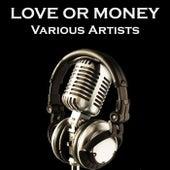 Love Or Money de Various Artists