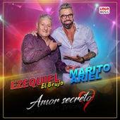 Amor Secreto de Ezequiel El Brujo