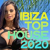 Ibiza Top House 2020 (Selection The Best House Music Ibiza 2020) by Various Artists