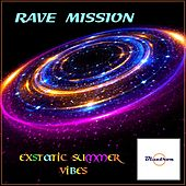 Rave Mission (Exstatic Summer Vibes) by Various Artists