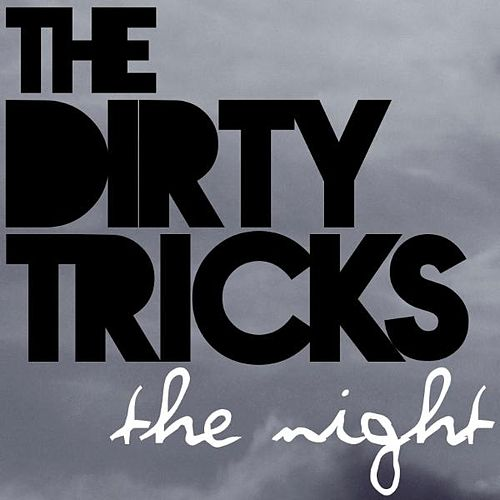 The Night - Single by Dirty Tricks