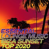 Essential Lounge Music Ibiza Sunset Top 2020 by Various Artists