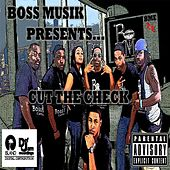 Boss Musik Presents...Cut The Check von Various Artists
