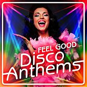 Feel Good Disco Anthems de Various Artists