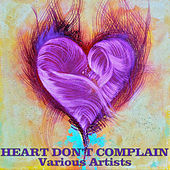 Heart Don't Complain by Various Artists