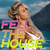 Feel the House (Essential House Music Summer 2020) de Various Artists