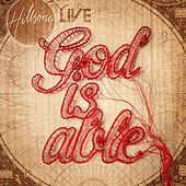 God Is Able (Deluxe Edition) [Live] by Hillsong Worship