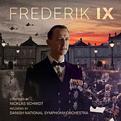 Frederik IX ((Music From the Original TV Series)) by Danish National Symphony Orchestra