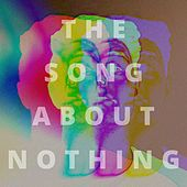 The Song About Nothing by Trace