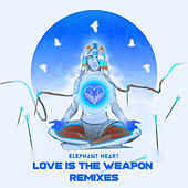 Love Is the Weapon (Remixes) de Elephant Heart
