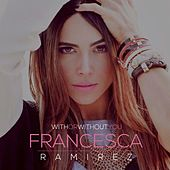 With Or Without You de Francesca Ramirez