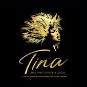 TINA: Das Tina Turner Musical (Live aus dem Hamburger Operettenhaus) von Various Artists