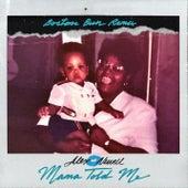 Mama Told Me (Boston Bun Remix) by Alex Newell
