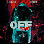 Off Shit (feat. Fivio Foreign) by Black Fortune