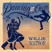 Dancing On My Own de Willie Watson
