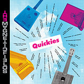 Quickies von The Magnetic Fields