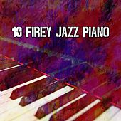 10 Firey Jazz Piano von Chillout Lounge