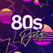 80s Party: Ultimate Eighties Throwback Classics van Various Artists