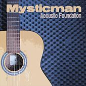 Acoustic Foundation by Mystic Man