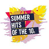Summer Hits of the 10s von Various Artists