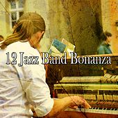 12 Jazz Band Bonanza von Chillout Lounge
