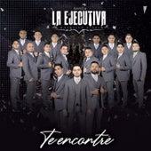 Te Encontré de Banda La Ejecutiva de Mazatlán Sinaloa