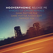 Release Me (Shades Of Green Remixes) von Hooverphonic