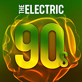 The Electric 90s von Various Artists