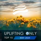 Uplifting Only Top 15: May 2020 van Various Artists