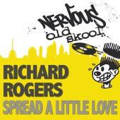 Spread A Little Love by Richard Rogers