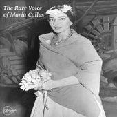 The Rare Voice of Maria Callas de Maria Callas