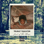 First of His Name von Truble T DaGator