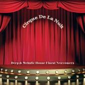 Cirque De La Nuit: Deep & Melodic House Finest Newcomers de Various Artists