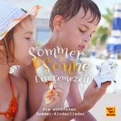 Sommer, Sonne, Eiscremezeit (Die schönsten Sommer-Kinderlieder) de Verschiedene Interpreten