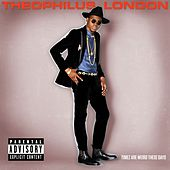 Timez Are Weird These Days de Theophilus London