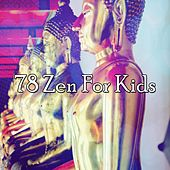 78 Zen for Kids by Classical Study Music (1)