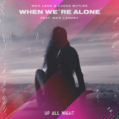 When We're Alone de Max Lean