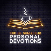 Top 50 Worship Songs for Personal Devotions von Lifeway Worship