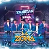 Ya Estas En La Zona by La Zona X