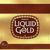 Liquid Gold by Mogillah