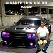 Maldad de Gigante Luis Colon
