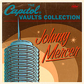The Capitol Vaults Collection by Johnny Mercer
