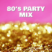 80's Party Mix by Various Artists