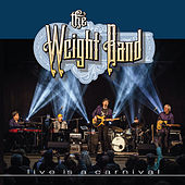 Live is a Carnival by The Weight Band