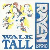 Walk Tall by Ravenband